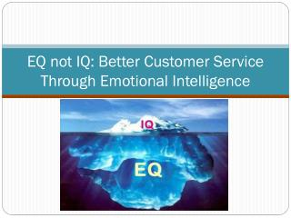 EQ not IQ: Better Customer Service Through Emotional Intelligence
