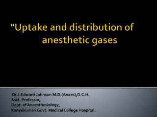 Dr.J.Edward Johnson M.D.(Anaes),D.C.H. Asst. Professor, Dept. of Anaesthesiology,