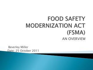 FOOD SAFETY MODERNIZATION ACT (FSMA)