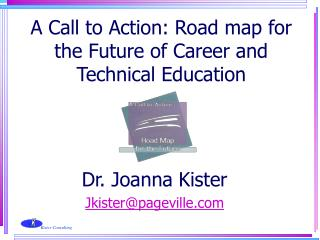 w K Kister Consulting A Call to Action: Road map for the Future of ...