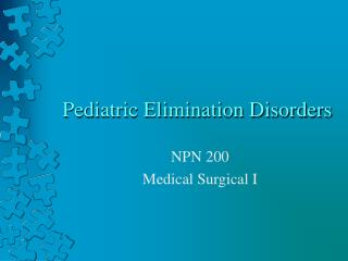 Pediatric Elimination Disorders