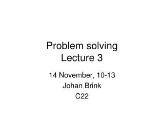 Problem solving  Lecture 3