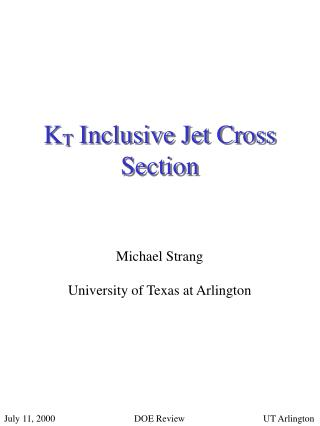 K T  Inclusive Jet Cross Section