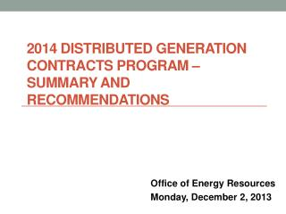 2014 Distributed Generation Contracts Program � SUMMARY AND Recommendations