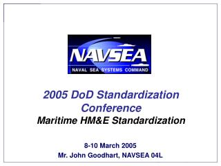 2005 DoD Standardization Conference Maritime HM&E Standardization
