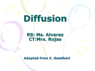 Diffusion RS: Ms. Alvarez CT:Mrs. Rojas