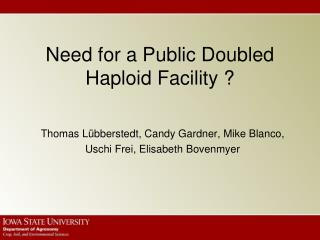 Need for a Public Doubled Haploid Facility ?
