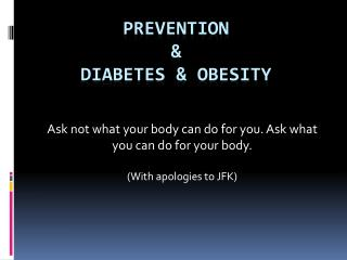 PREVENTION  & DIABETES & OBESITY