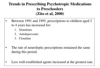 Trends in Prescribing Psychotropic Medications to Preschoolers (Zito et al, 2000)