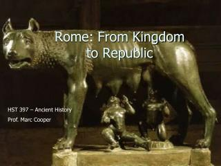 Rome: From Kingdom to Republic