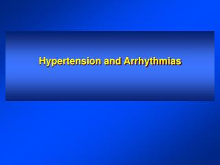 Hypertension and Arrhythmias