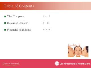 The Company                        2 ~   7   Business Review                   8 ~ 13