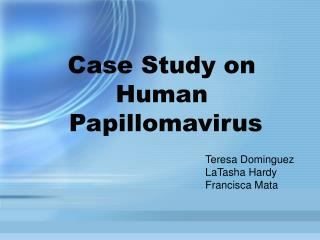 Case Study on  Human  Papillomavirus