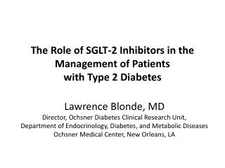 The Role of SGLT-2 Inhibitors in the  Management of Patients  with Type 2 Diabetes