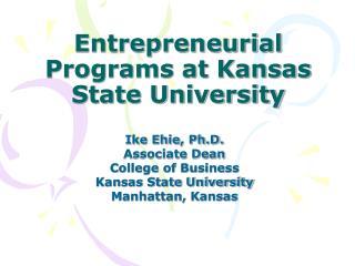 Entrepreneurial Programs at Kansas State University