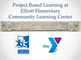 Project Based Learning at Elliott Elementary Community Learning Center