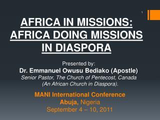 MANI International Conference  Abuja,  Nigeria  September 4 – 10, 2011