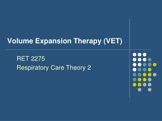 Volume Expansion Therapy (VET)