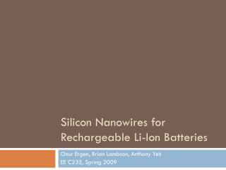 Silicon Nanowires for Rechargeable Li-Ion Batteries