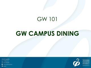 GW 101 GW CAMPUS DINING