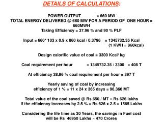 DETAILS OF CALCULATIONS : POWER OUTPUT	= 660 MW