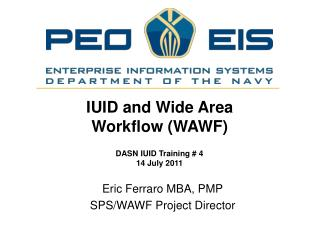 Eric Ferraro MBA, PMP SPS/WAWF Project Director
