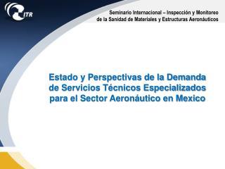 Seminario Internacional   Inspecci n y Monitoreo de la Sanidad de Materiales y Estructuras Aeron uticos