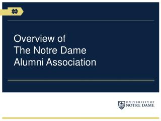 Overview of  The Notre Dame  Alumni Association
