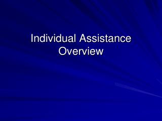 Individual Assistance Overview
