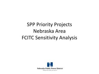 SPP Priority Projects Nebraska Area  FCITC Sensitivity Analysis