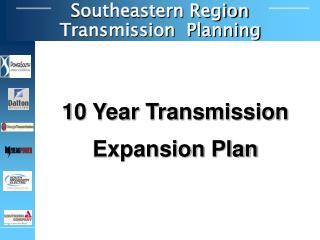 10 Year Transmission Expansion Plan