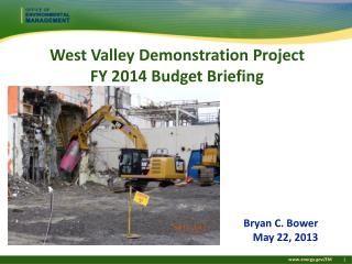 West Valley Demonstration Project FY 2014 Budget Briefing