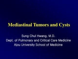 Mediastinal Tumors and Cysts