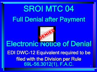 SROI MTC 04 Full Denial after Payment Electronic Notice of Denial