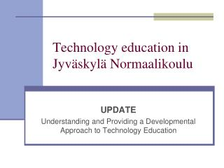 Technology education in Jyv�skyl� Normaalikoulu