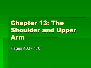 Chapter 13: The Shoulder and Upper Arm