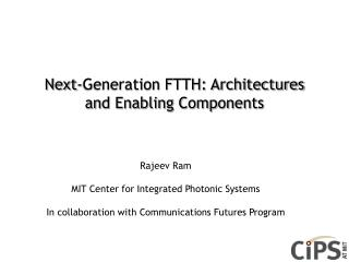 Next-Generation FTTH: Architectures and Enabling Components