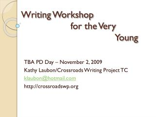 Writing Workshop 			 for the Very 							Young