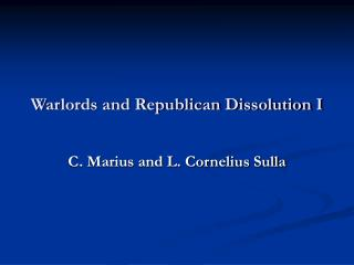 Warlords and Republican Dissolution I