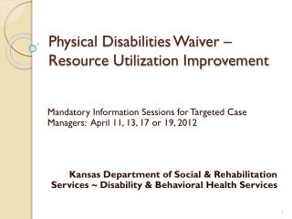 Physical Disabilities Waiver – Resource Utilization Improvement