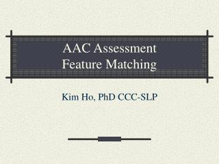 AAC Assessment Feature Matching