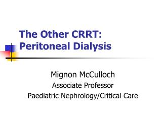The Other CRRT: Peritoneal Dialysis