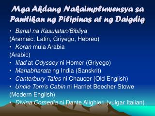 Mga Akdang Nakaimpluwensya sa Panitikan ng Pilipinas at ng Daigdig