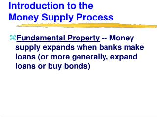 Introduction to the       Money Supply Process