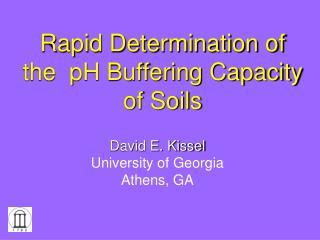 Rapid Determination of the  pH Buffering Capacity of Soils