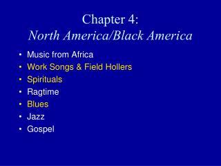 Chapter 4:   North America/Black America