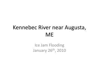 Kennebec River near Augusta, ME