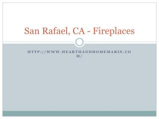 San Rafael, CA - Fireplaces