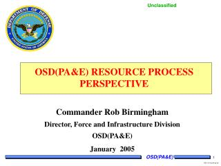 OSD(PA&E) RESOURCE PROCESS PERSPECTIVE
