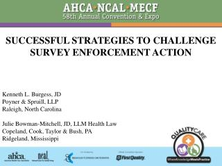 SUCCESSFUL STRATEGIES TO CHALLENGE SURVEY ENFORCEMENT ACTION Kenneth L. Burgess, JD